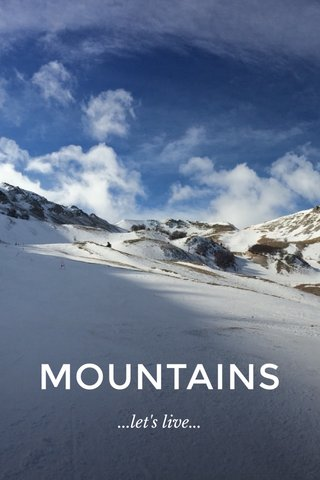 MOUNTAINS ...let's live...