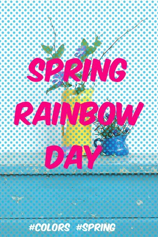 Spring Rainbow day #colors #spring