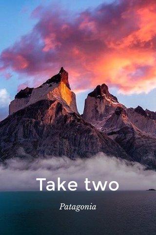 Take two Patagonia