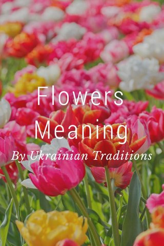 Flowers Meaning By Ukrainian Traditions