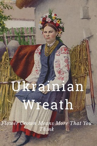 Ukrainian Wreath Flower Crown Means More That You Think