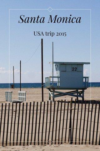 Santa Monica USA trip 2015
