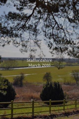 Staffordshire March 2016