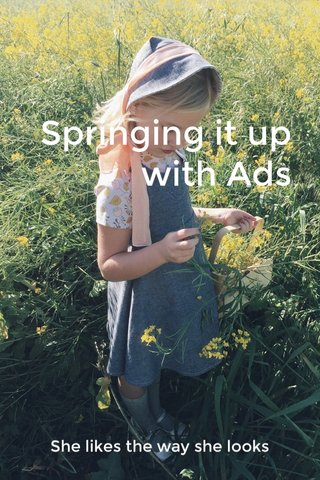 Springing it up with Ads She likes the way she looks