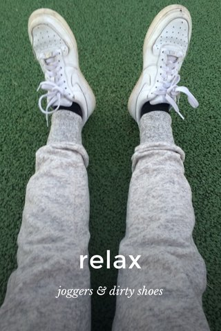 relax joggers & dirty shoes