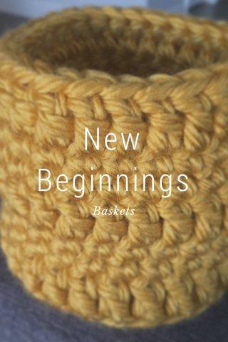 New Beginnings Baskets