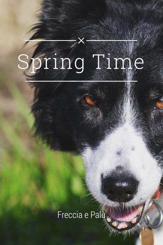 Spring Time Freccia e Palù
