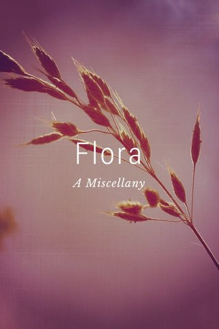 Flora A Miscellany