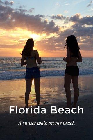 Florida Beach A sunset walk on the beach