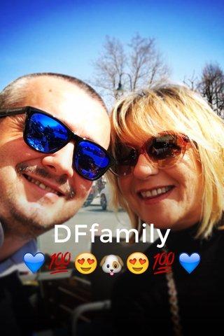 DFfamily 💙💯😍🐶😍💯💙