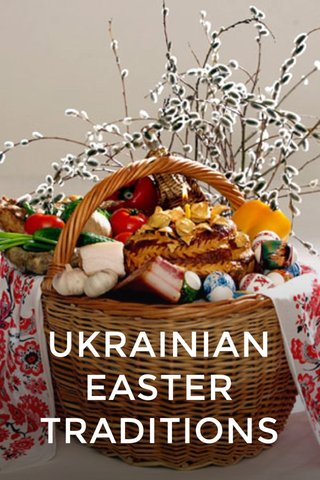 UKRAINIAN EASTER TRADITIONS