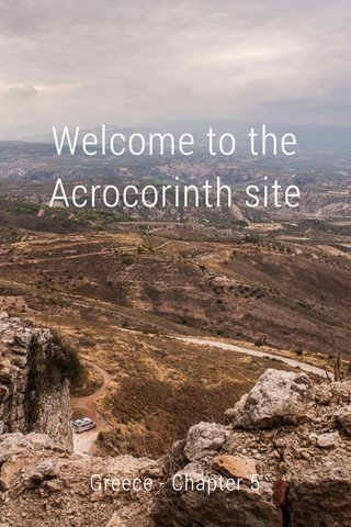 Welcome to the Acrocorinth site Greece - Chapter 5