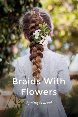 Braids With Flowers Spring is here!