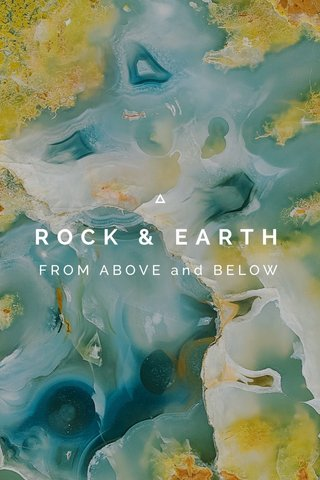 ROCK & EARTH FROM ABOVE and BELOW