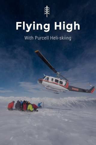 Flying High With Purcell Heli-skiing