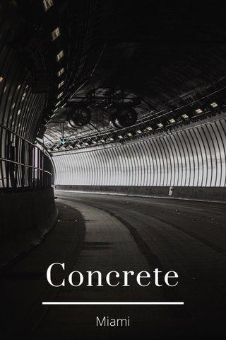 Concrete Miami