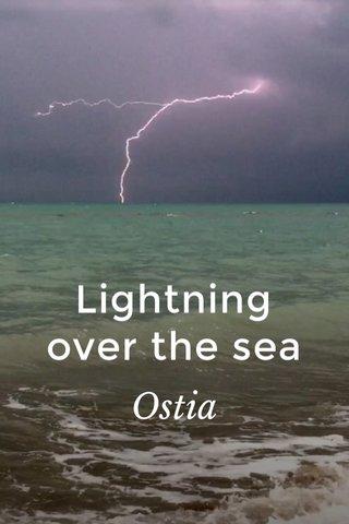 Lightning over the sea Ostia