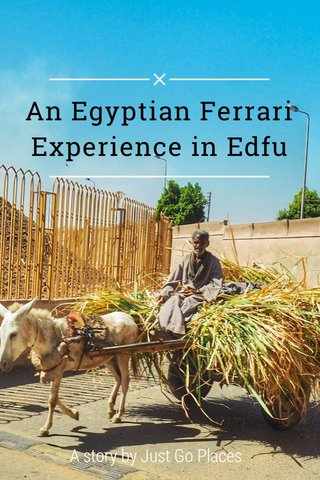 An Egyptian Ferrari Experience in Edfu A story by Just Go Places