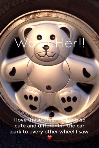WowcHer!! I love these dream wheels so cute and different in the car park to every other wheel I saw ❤️