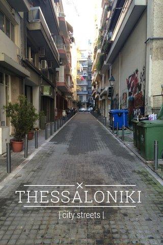 THESSALONIKI | city streets |