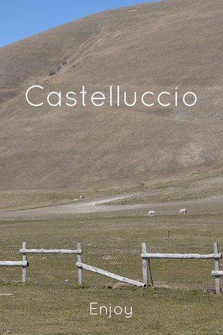 Castelluccio Enjoy