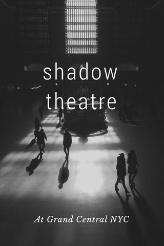 shadow theatre At Grand Central NYC