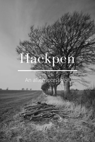 Hackpen An afternoon stroll
