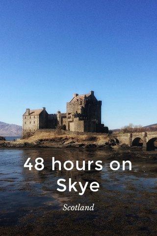 48 hours on Skye Scotland
