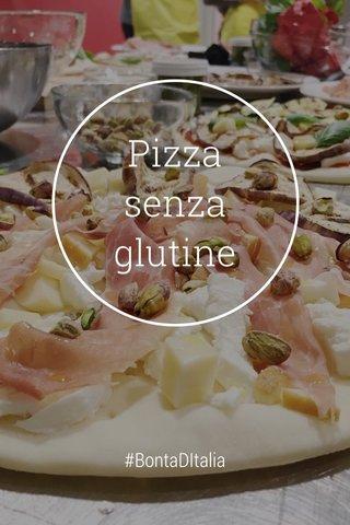 Pizza senza glutine #BontaDItalia