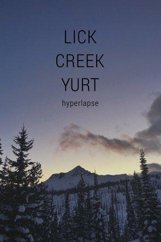 LICK CREEK YURT hyperlapse