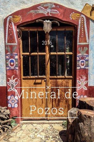 Mineral de Pozos 2016
