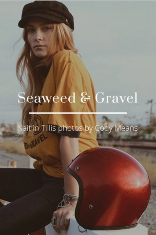 Seaweed & Gravel Kaitlin Tillis photos by Cody Means