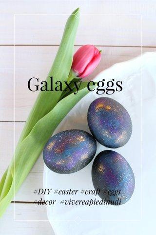 Galaxy eggs #DIY #easter #craft #eggs #decor #vivereapiedinudi