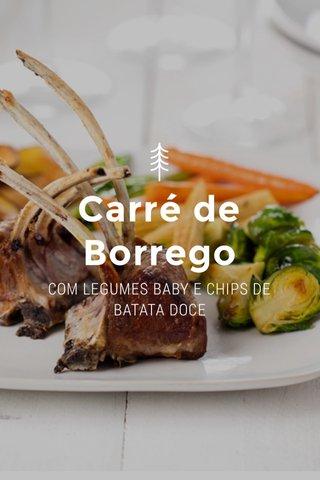 Carré de Borrego COM LEGUMES BABY E CHIPS DE BATATA DOCE
