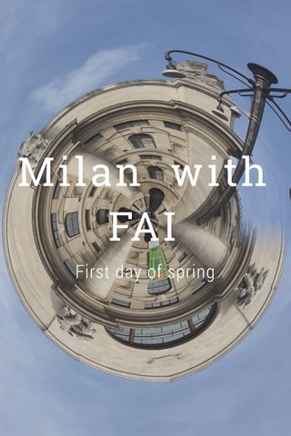 Milan with FAI First day of spring
