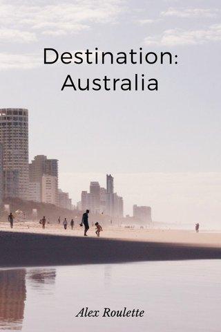 Destination: Australia Alex Roulette