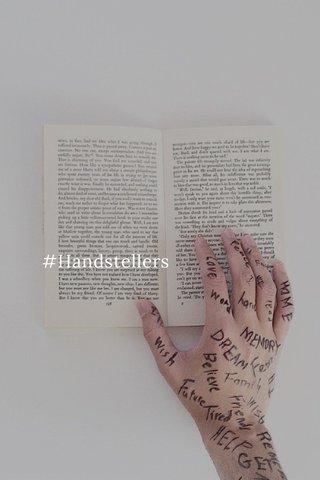 #Handstellers