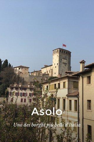 Asolo Uno dei borghi più belli d'Italia