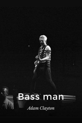 Bass man Adam Clayton