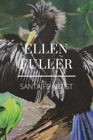 ELLEN FULLER SANTA FE ARTIST