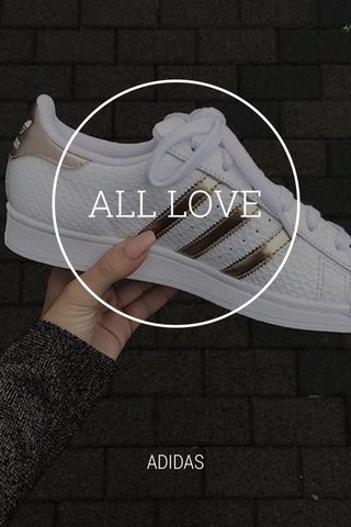 ALL LOVE ADIDAS