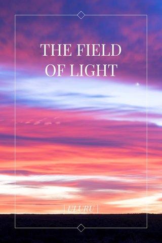 THE FIELD OF LIGHT | ULURU |