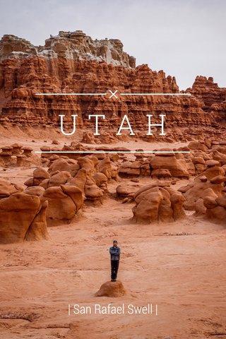 UTAH | San Rafael Swell |