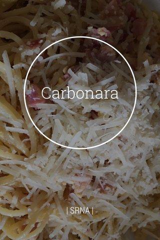 Carbonara | SRNA |