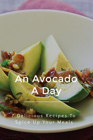 An Avocado A Day 7 Delicious Recipes To Spice Up Your Meals