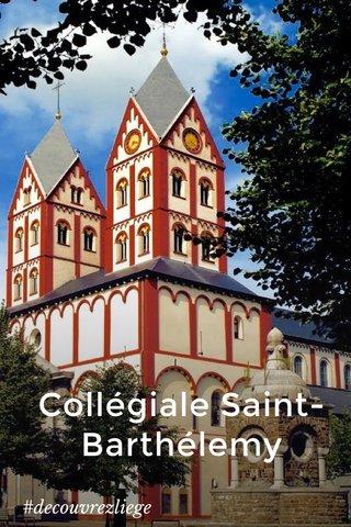Collégiale Saint-Barthélemy #decouvrezliege