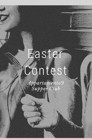 Easter Contest Appartamento9 Supper Club