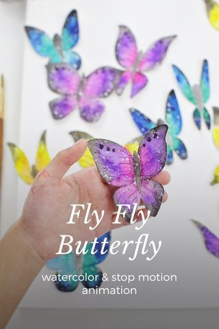 Fly Fly Butterfly watercolor & stop motion animation