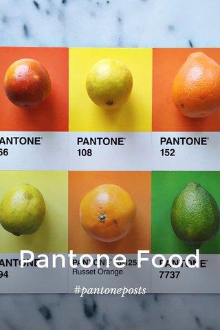 Pantone Food #pantoneposts