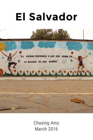 El Salvador Chasing Amy March 2016